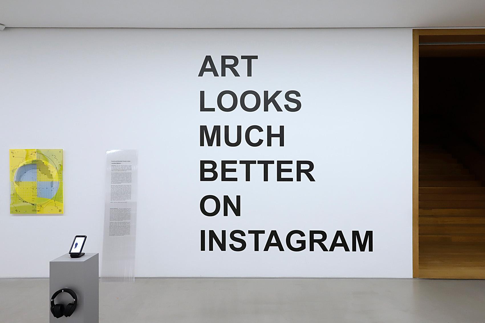ART LOOKS MUCH BETTER ON INSTAGRAM